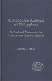 A Discourse Analysis of Philippians: Method and Rhetoric in the Debate over Literary Integrity
