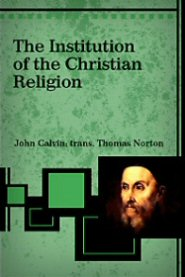 The Institution of the Christian Religion