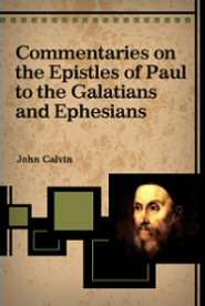 Commentaries on the Epistles of Paul to the Galatians and Ephesians
