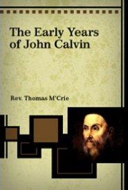 The Early Years of John Calvin