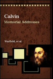 Calvin: Memorial Addresses