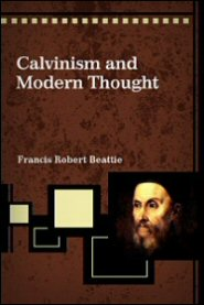 Calvinism and Modern Thought