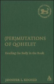 (Per)mutations of Qohelet: Reading the Body in the Book
