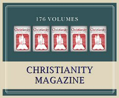 Christianity Magazine (176 issues)