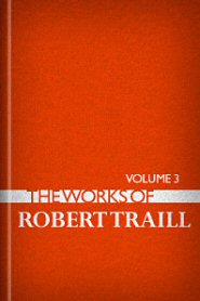 The Works of Robert Traill, vol. 3
