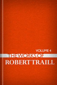 The Works of Robert Traill, vol. 4