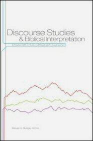 Discourse Studies and Biblical Interpretation: A Festschrift in Honor of Stephen H. Levinsohn