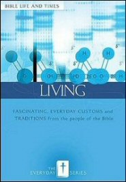 Everyday Living: Bible Life and Times
