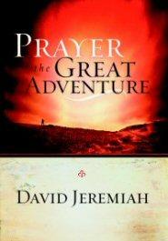 Prayer: The Great Adventure