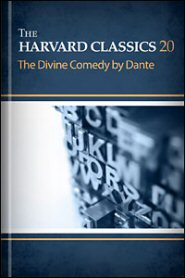 The Harvard Classics, vol. 20: The Divine Comedy by Dante