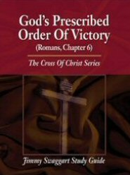The Cross of Christ Study Guide Series: God's Prescribed Order of Victory