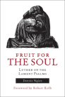 Fruit for the Soul: Luther on the Lament Psalms