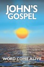 John's Gospel: Word Comes Alive