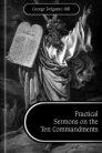 Practical Sermons on the Ten Commandments
