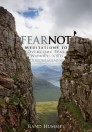 Fear Not! Meditations to Overcome Fear, Worry, and Discouragement