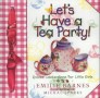 Let's Have a Tea Party: Special Celebrations for Little Girls