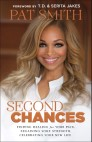 Second Chances: Finding Healing for Your Pain, Regaining Your Strength, Celebrating Your New Life