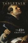 Tabletalk Magazine, September 2013: The 13th Century