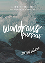 Wondrous Pursuit: Daily Encounters with an Almighty God