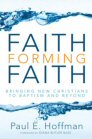 Faith Forming Faith: Bringing New Christians to Baptism and Beyond