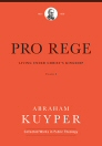 Pro Rege: Living under Christ's Kingship, Volume 2