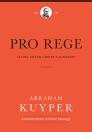 Pro Rege: Living under Christ's Kingship, Volume 2