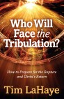 Who Will Face the Tribulation? How to Prepare for the Rapture and Christ's Return