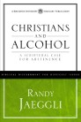 Christians and Alcohol: A Scriptural Case for Abstinence