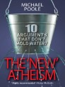 The New Atheism: Ten Arguments that Don't Hold Water