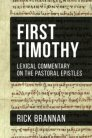 Lexical Commentary on the Pastoral Epistles: First Timothy