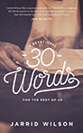 30 Words: A Devotional for the Rest of Us (Second Edition)