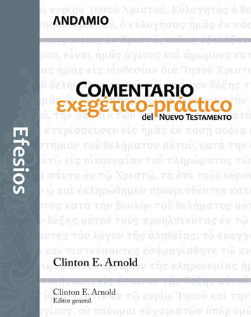 Efesios: Comentario Exegético-Práctico del NT