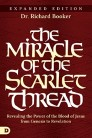 The Miracle of the Scarlet Thread Expanded Edition: Revealing the Power of the Blood of Jesus from Genesis to Revelation