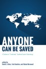 """Anyone Can Be Saved: A Defense of """"Traditional"""" Southern Baptist Soteriology"""