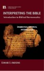 INTERPRETING THE BIBLE: Introduction to Biblical Hermeneutics