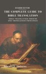THE COMPLETE GUIDE to BIBLE TRANSLATION: Bible Translation Choices and Translation Principles [Second Edition]