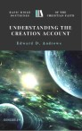 UNDERSTANDING THE CREATION ACCOUNT: Basic Bible Doctrines of the Christian Faith