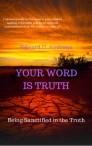 YOUR WORD IS TRUTH: Being Sanctified In the Truth