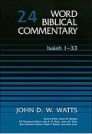 Word Biblical Commentary, Volume 24: Isaiah 1–33