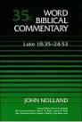 Word Biblical Commentary, Volume 35c: Luke 18:35–24:53