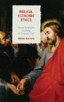 Biblical Economic Ethics: Sacred Scripture's Teachings on Economic Life