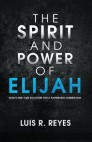 The Spirit and Power of Elijah: God's End-Time Solution for a Fatherless Generation
