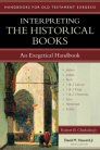 Handbooks for Old Testament Exegesis: Interpreting the Historical Books
