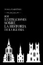 100 Ilustraciones sobre la historia de la Iglesia