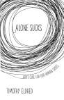Alone Sucks