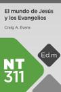 Educación Móvil: NT311 El mundo de Jesús y los Evangelios