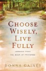 Choose Wisely, Live Fully: Lessons from the Book of Proverbs