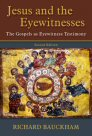 Jesus and the Eyewitnesses: The Gospels as Eyewitness Testimony, 2nd ed.