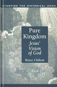 Pure Kingdom: Jesus' Vision of God