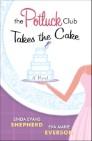 The Potluck Club--Takes the Cake (The Potluck Club Book #3)